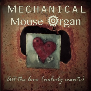 All The Love - Mechanical Mouse Organ album